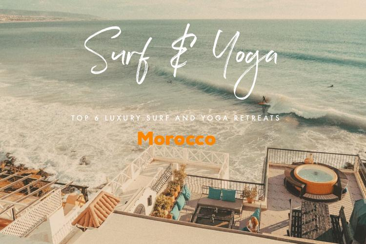 Top 6 Luxury Surf and Yoga Retreat in Morocco